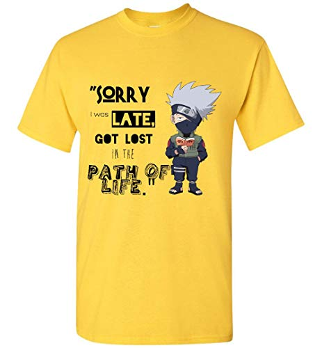 Sorry I Was Late Got Lost in The Path Of Life Shirt